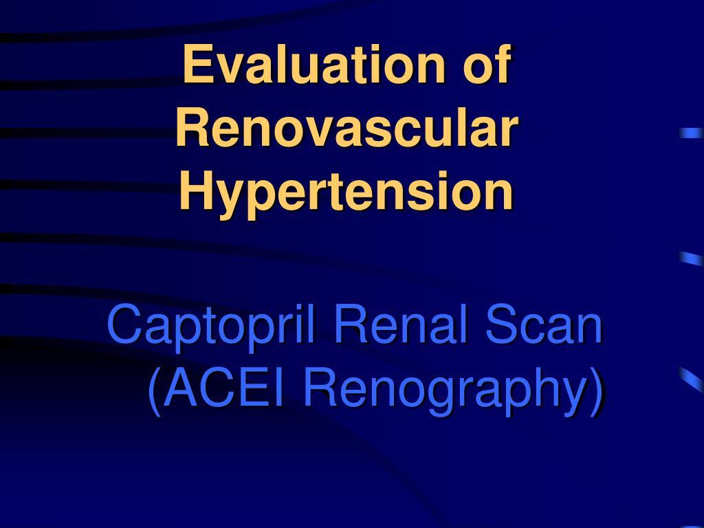 Evaluation of Renovascular Hypertension
