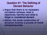 question 1 the defining of deviant behavior