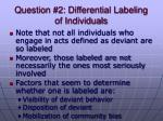 question 2 differential labeling of individuals