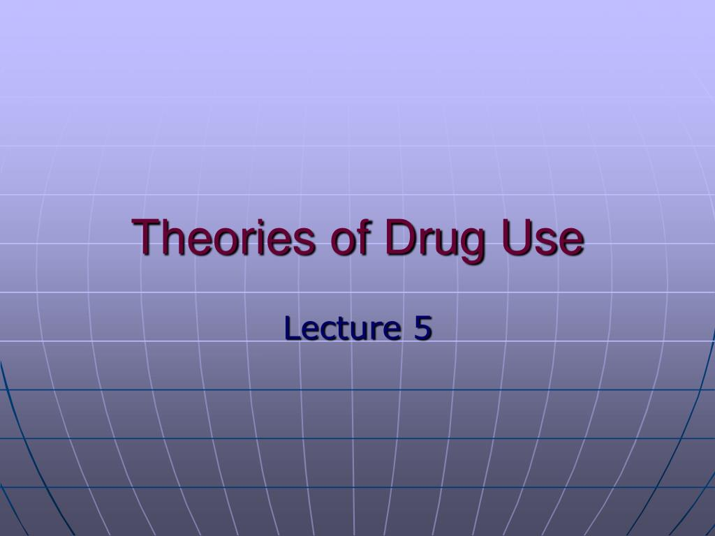 theories of drug use l.