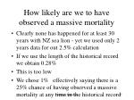 how likely are we to have observed a massive mortality