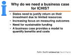 why do we need a business case for ichis