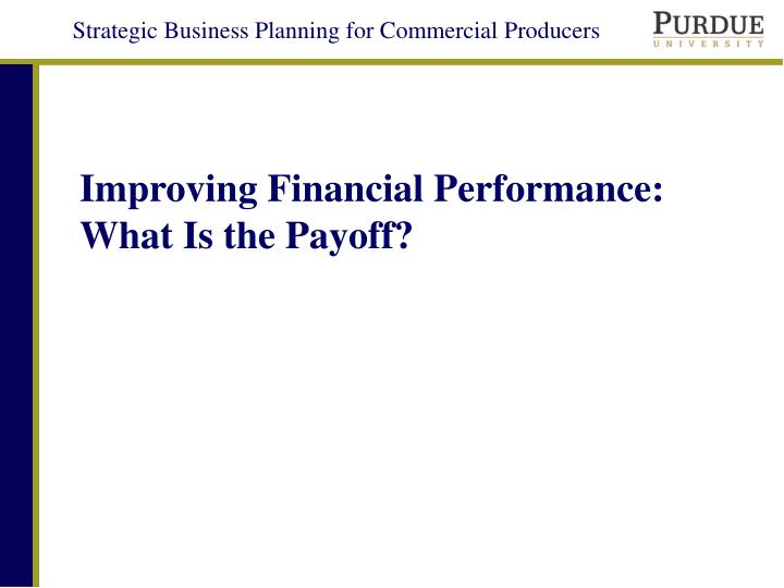 improving financial performance what is the payoff n.