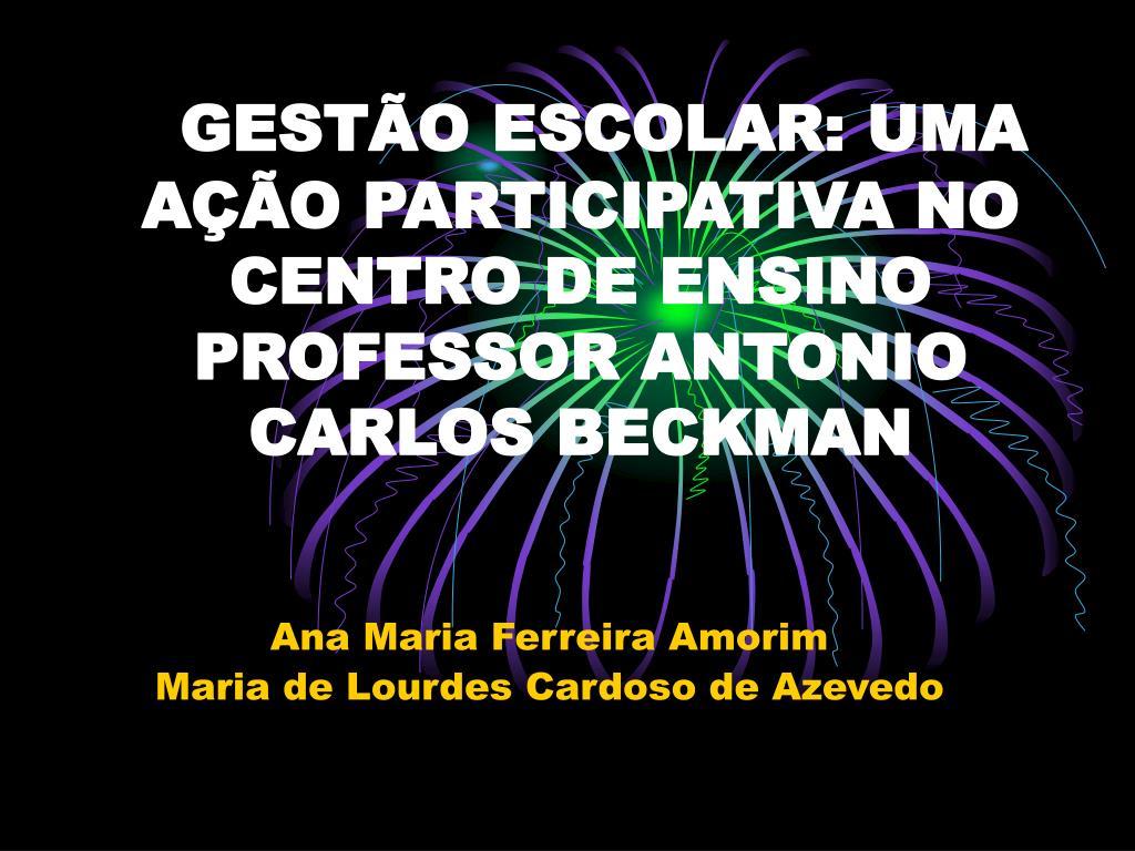 gest o escolar uma a o participativa no centro de ensino professor antonio carlos beckman l.