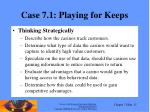 case 7 1 playing for keeps