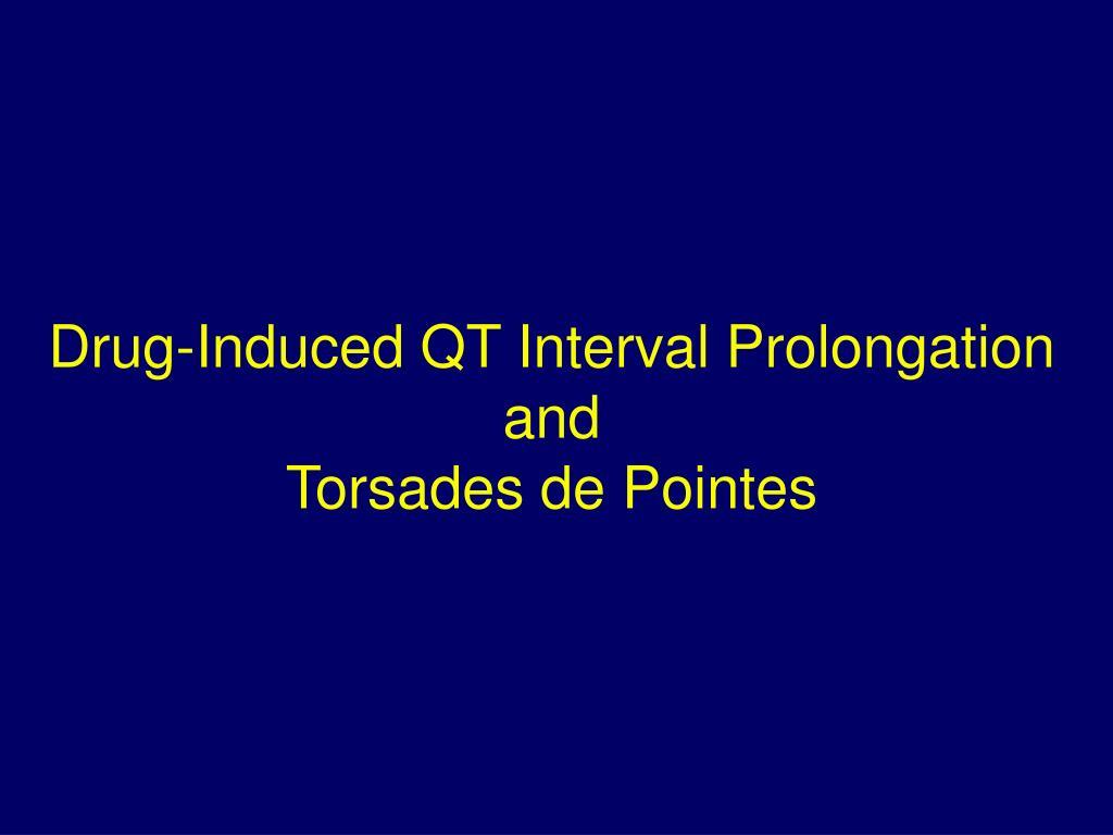 drug induced qt interval prolongation and torsades de pointes l.