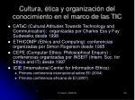 cultura tica y organizaci n del conocimiento en el marco de las tic