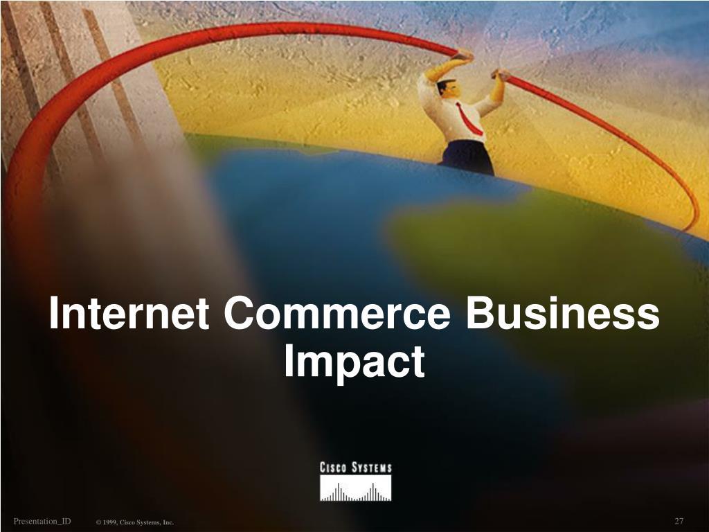 Internet Commerce Business Impact