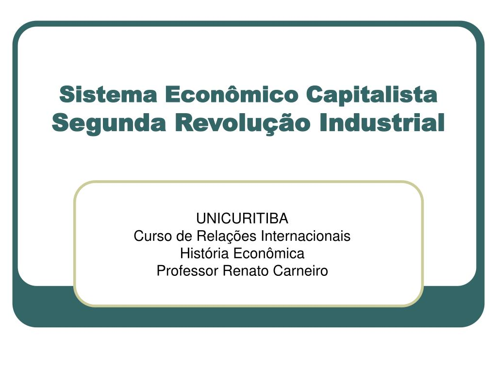sistema econ mico capitalista segunda revolu o industrial l.