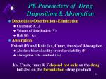 pk parameters of drug disposition absorption
