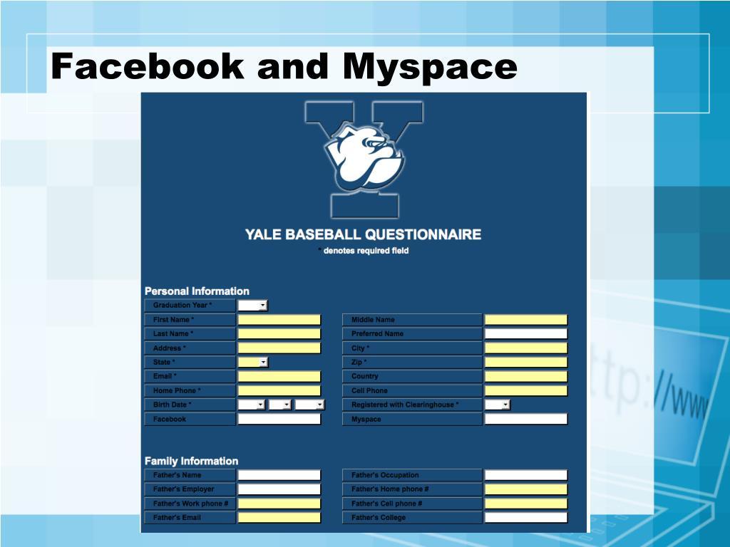 Facebook and Myspace