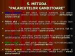 5 metoda palariutelor ganditoare