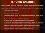 8 turul galeriei