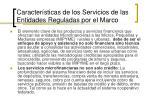 caracter sticas de los servicios de las entidades reguladas por el marco