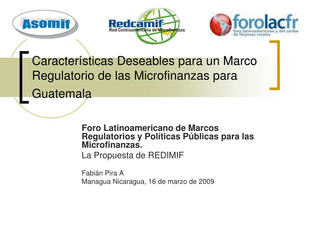 caracter sticas deseables para un marco regulatorio de las microfinanzas para guatemala l.