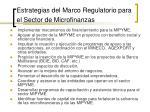 estrategias del marco regulatorio para el sector de microfinanzas
