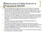mejoras para el cr dito rural con la propuesta de redimif