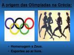 a origem das olimp adas na gr cia