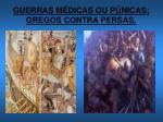 guerras m dicas ou p nicas gregos contra persas
