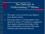 the difficulty in understanding 3 rd molars10