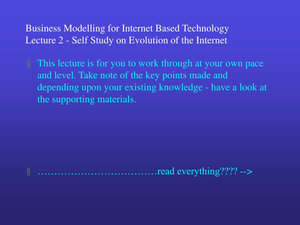 business modelling for internet based technology lecture 2 self study on evolution of the internet l.