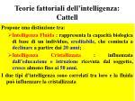 teorie fattoriali dell intelligenza cattell