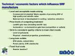 technical economic factors which influence srf manufacture