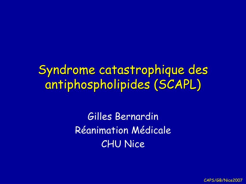 syndrome catastrophique des antiphospholipides scapl l.