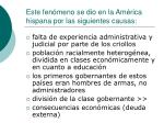 este fen meno se dio en la am rica hispana por las siguientes causas