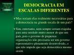 democracia em escalas diferentes10