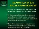 democracia em escalas diferentes18