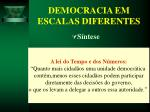 democracia em escalas diferentes32