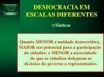 democracia em escalas diferentes34