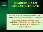 democracia em escalas diferentes35