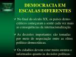 democracia em escalas diferentes43