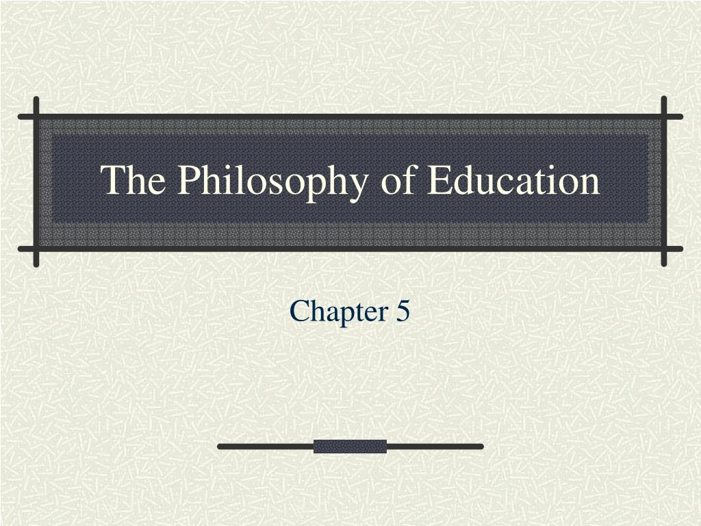 the philosophy of education l.