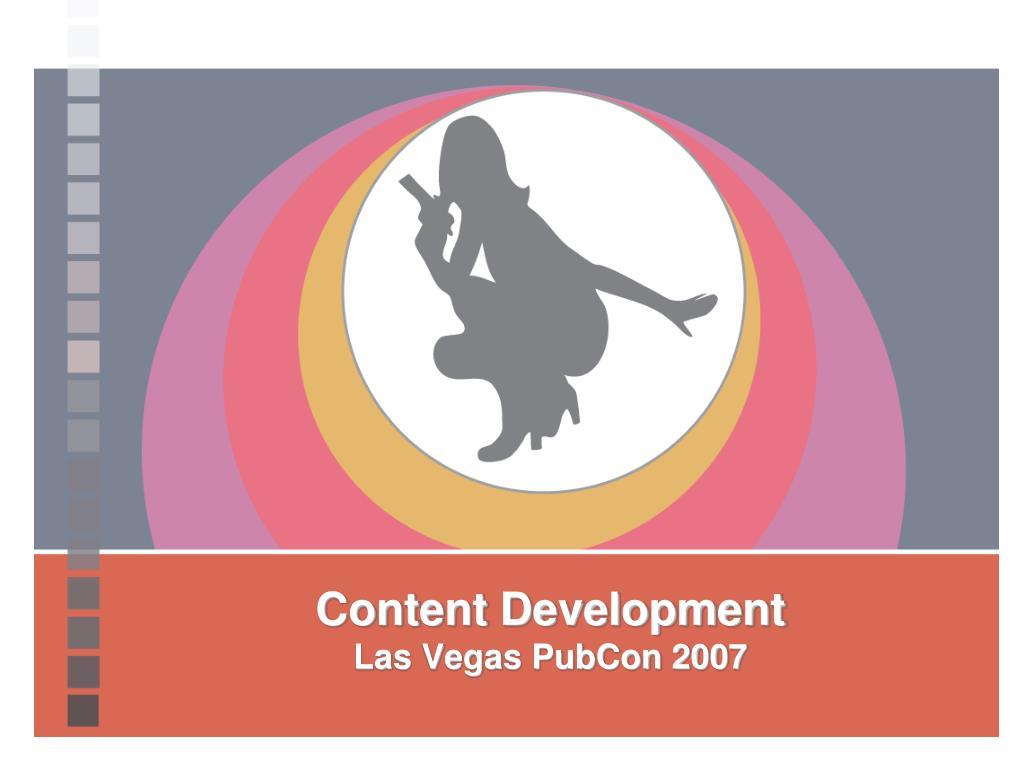 content development las vegas pubcon 2007 l.