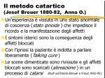 il metodo catartico josef breuer 1880 82 anna o