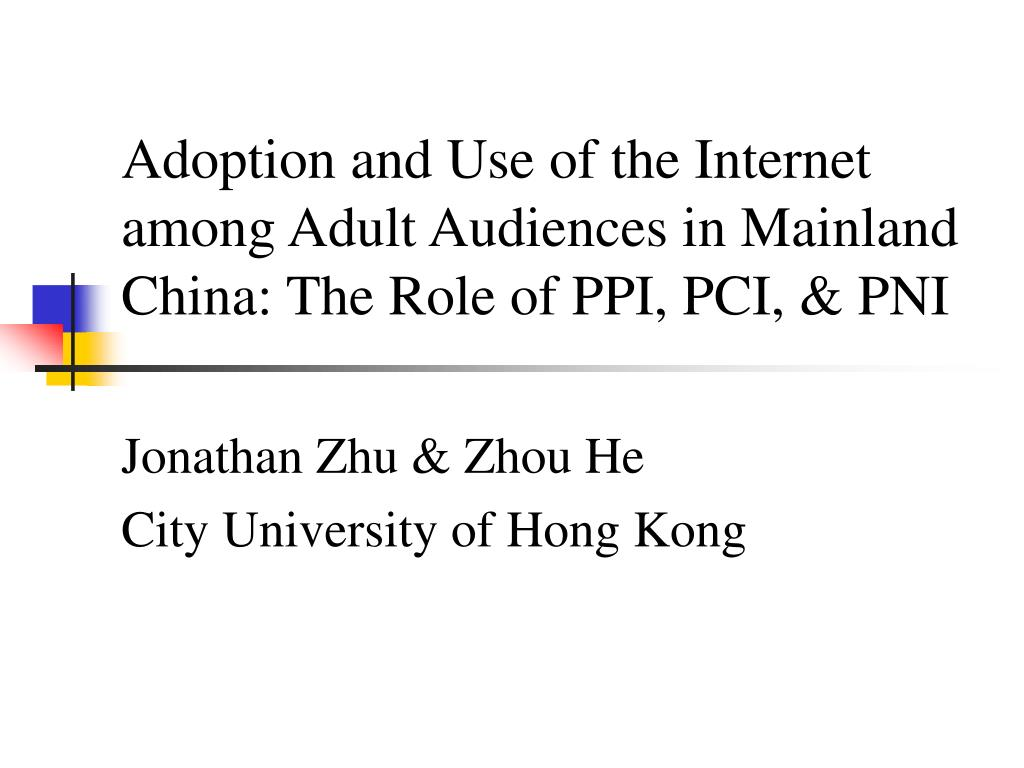 adoption and use of the internet among adult audiences in mainland china the role of ppi pci pni l.