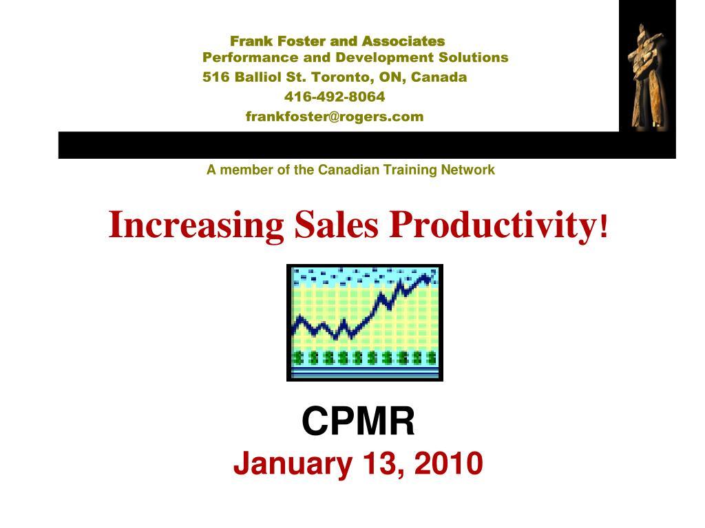 increasing sales productivity cpmr january 13 2010 l.