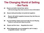 the changing world of selling the facts