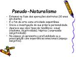 pseudo naturalismo