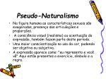 pseudo naturalismo23