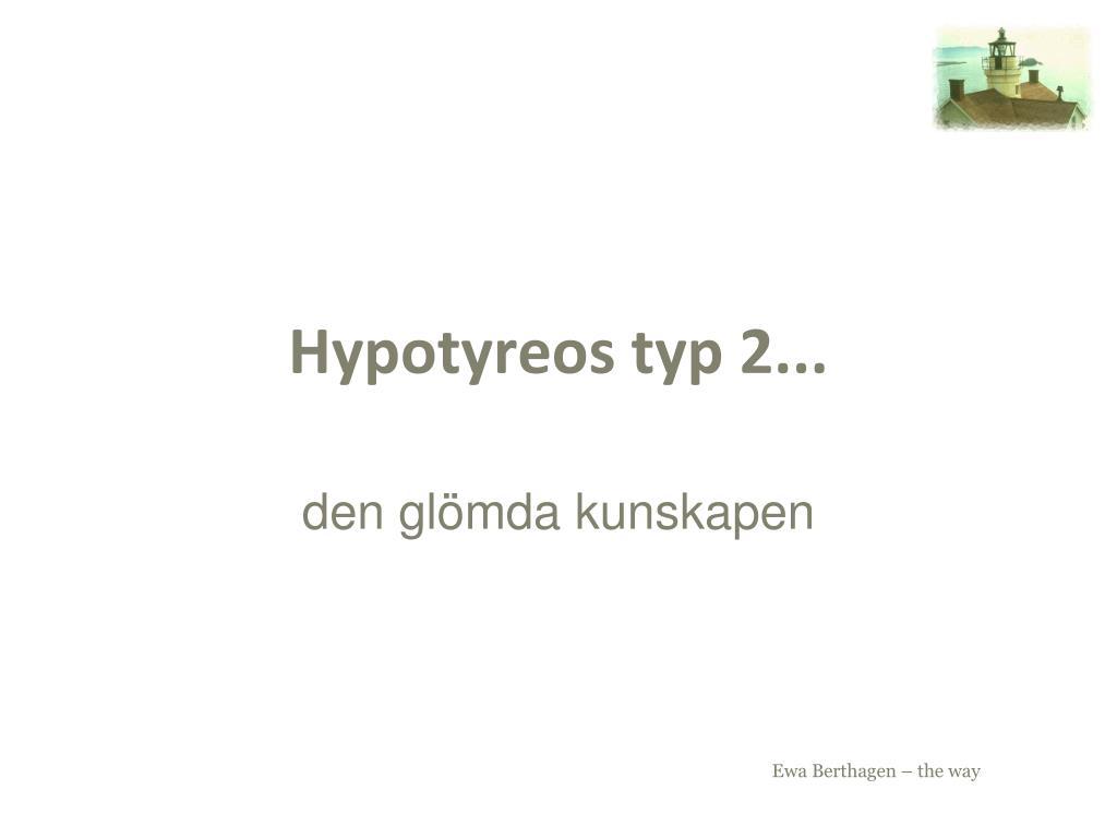 hypotyreos typ 2 l.