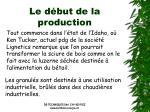 le d but de la production
