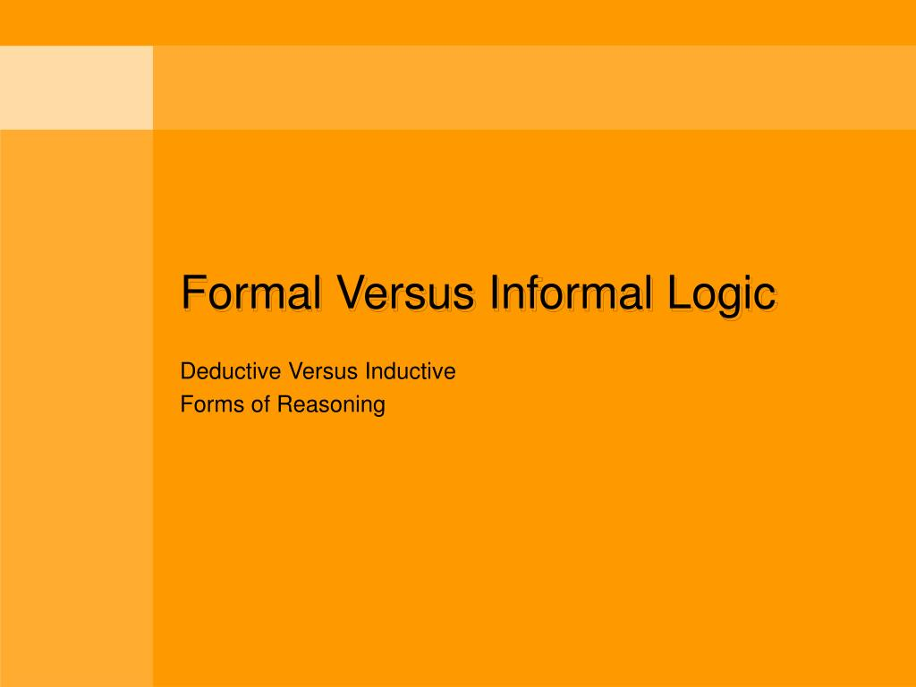 formal versus informal logic l.