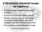 a revolu o industrial surgiu na inglaterra