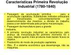 caracter sticas primeira revolu o industrial 1780 1840