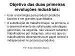 objetivo das duas primeiras revolu es industriais