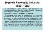 segunda revolu o industrial 1850 1980